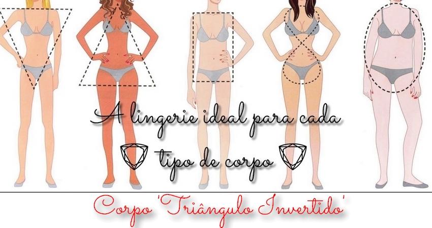 b393fcb1c Hoje vamos conhecer as lingeries indicadas para quem tem o corpo no formato  Triângulo Invertido! Confira nossas dicas e fique cada vez mais linda!