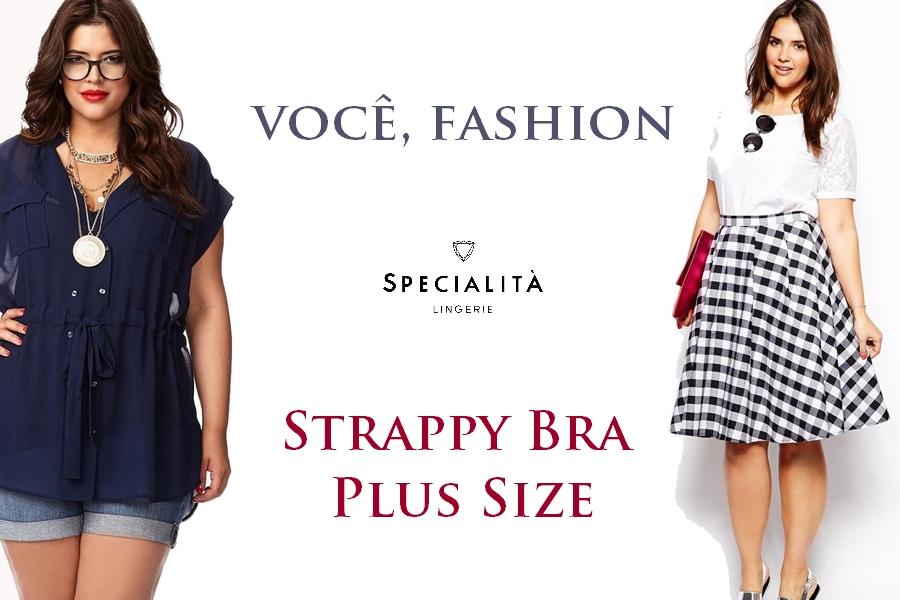 O Strappy Bra Plus Size é um item super procurado! Saiba tudo sobre esse  lindo modelo de sutiã. 203f5a20f35